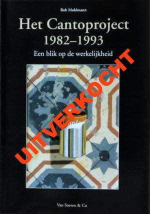 Het Cantoproject - een blik op de werkelijkheid - Rob Møhlmann - Museum Møhlmann