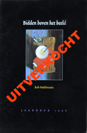 Jaarboek 1998 - Bidden boven het beeld - Museum Møhlmann