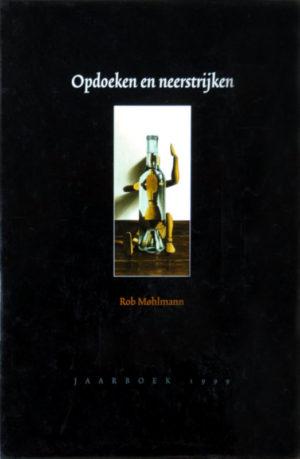 Jaarboek 1999 - Opdoeken en neerstrijken - Museum Møhlmann