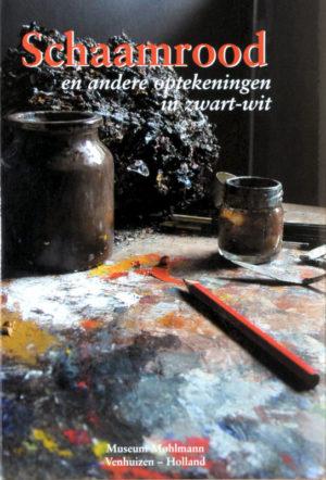 Schaamrood en andere optekeningen in zwart-wit - Rob Møhlmann - Museum Møhlmann
