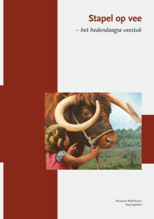 Stapel op vee - het hedendaagse veestuk - Museum Møhlmann