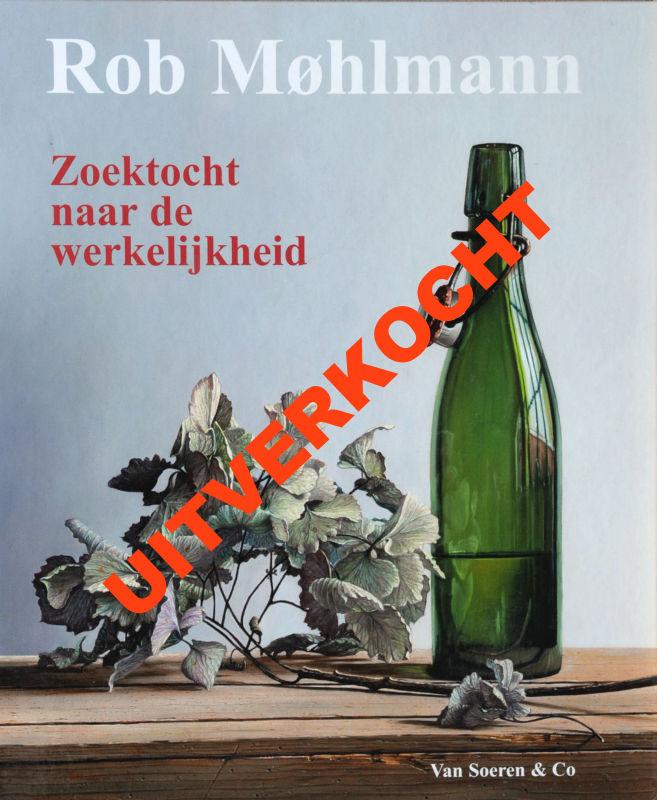 Rob Møhlmann, Zoektocht naar de Werkelijkheid